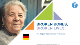 SLIDEKITS - 2018 - BROKEN BONES, BROKEN LIVES: The fragility fracture crisis in Germany